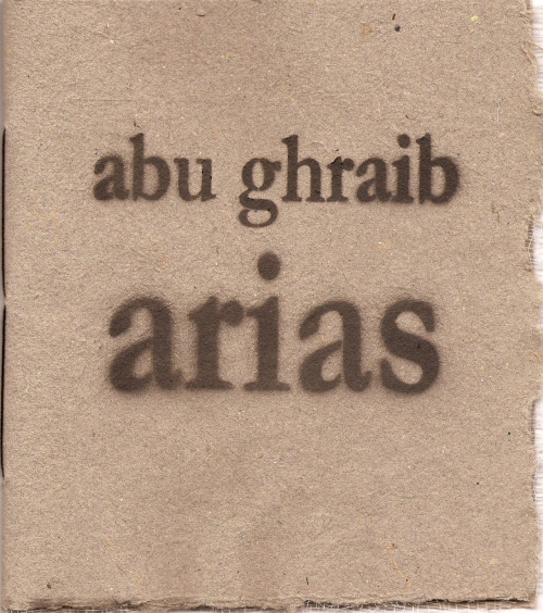 2012 Arab American Book Award Winner for Poetry: abu ghraib arias by Philip Metres