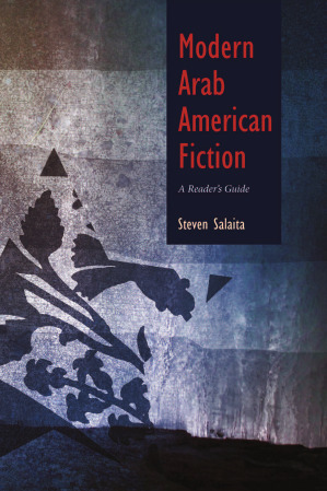 2012 Arab American Book Award Honorable Mention for Non-Fiction: Modern Arab American Fiction: A Reader's Guide edited by Steven Salaita