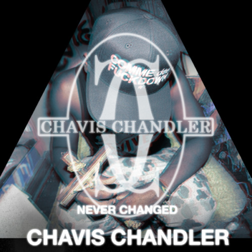 Chavis Chandler - Never Changed. [MP3]  Never Changed. by Chavis Chandler