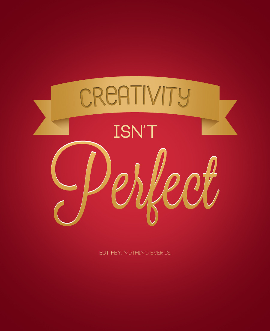 visualgraphic:  Creativity isn't perfect Submitted by illm-tic.tumblr.com