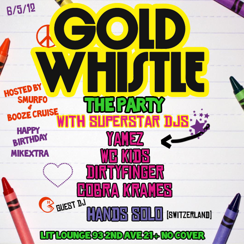 Gold Whistle The Party.. This tuesday june 5th (Happy Birthday MikeXtra) Music By the #Goldwhistle Crew and Special Guest Dj, Hands Solo (@djhandssolo) Of Switzerland.  Check His tunes (http://soundcloud.com/hands-solo) 21+ No Cover Lit Lounge  (Click Flyer For Facebook Event Page)