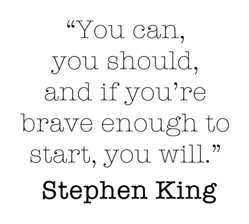 Weekly Quote #10 I guess Stephen King is referring to writing here, but it's a great bit of general advice. The best way to do anything is to just start! Always good to remember. Another quote found via @designgazette, the twitter account of design studio JKR, who also have a brilliant blog; http://www.jkrglobal.com/category/design-gazette/ (Weekly quotes so far)