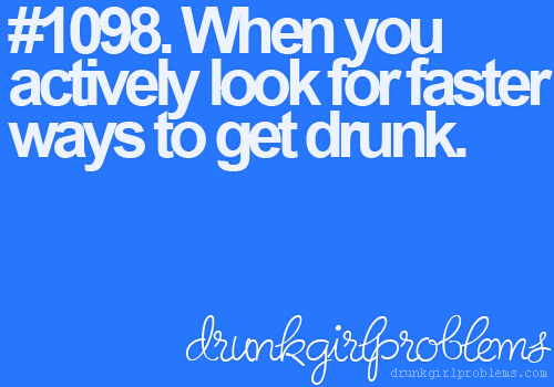 drunkgirlproblems:  ( Submitted By )