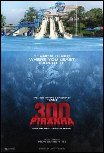Piranha 3DD viewing party at my apartment in 30 minutes. My excitement for this film has dwindled significantly in the week preceding it's release - I'm hoping I'll be pleasantly surprised. John Gulager is uneven at best - I absolutely LOVE Feast, yet I hated Feast 2. So much so that I didn't even bother watching Feast 3. So Piranha 3DD could really go either way.
