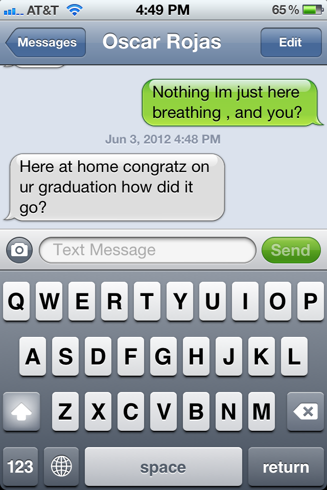 That moment when your texting someone and they think you graduated but your barely going to be a senior  -_____-