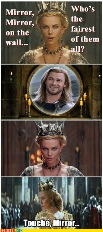 mountiegirl:  The mirror never lies  Especially for Thor's fairest hair, yes.