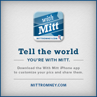 "mittromney:  The iPhone app is here – download it and share your ""With Mitt"" photos http://mi.tt/WithMitt  It's the perfect app for all your ""Amercia Is With Mitt!"" photography."