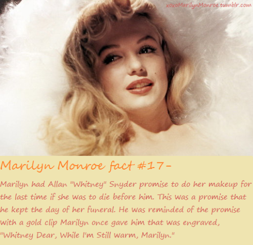 "xoxomarilynmonroe:  Fact 17- Marilyn had her long time friend Allan ""Whitney"" Snyder do her makeup for her funeral."