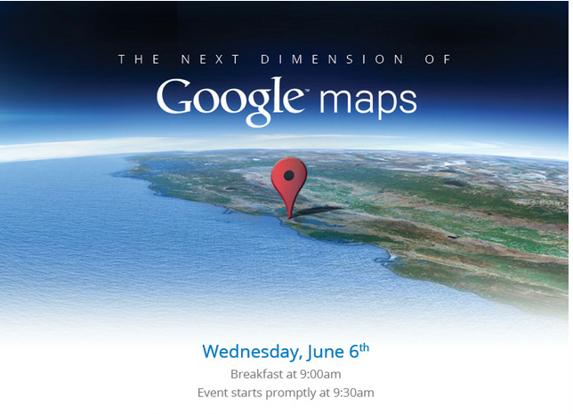 8bitfuture:  Google to unveil their 'next dimension of maps'. The big announcement is due this Wednesday morning, where Google will unveil their next moves for Google Maps, ahead of an anticipated announcement by Apple that they will soon be dropping Google Maps on iOS in favour of their own software. Apple's offering is likely to use the 3D technology acquired in their purchase of C3 technologies last year - an announcement on that is due at the Apple WWDC on June 11.  At this invitation-only press gathering, Brian McClendon, VP of Google Maps and Google Earth, will give you a behind-the-scenes look at Google Maps and share our vision. We'll also demo some of the newest technology and provide a sneak peek at upcoming features that will help people get where they want to go – both physically and virtually. We hope to see you there.