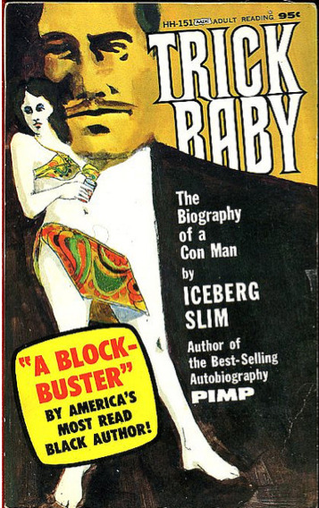 Trick Baby, by Iceberg Slim (1970) Source: Kyle K