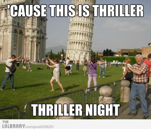 thatmomentwhenyoustartlizzing:  The Leaning Tower of Thriller Follow this blog for the best new funny pictures every day