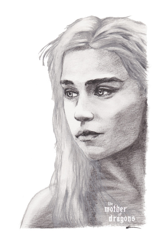 The Mother of Dragons. Daenerys Targaryen (Emilia Clarke). White charcoal pencil over dark charcoal pencil. Text applied in Photoshop. Prints:http://dpart.smugmug.com/buy/23178382_7KPf8K/1885007049_SPjF8gv/