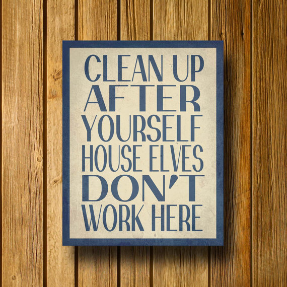 streetmarketstore:  House Elves Don't Work Here 11 x 14 Poster by EntropyTradingCo http://bit.ly/NbJt7m