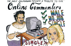 """A tribute to our online commenters""Editorial Cartoon: S.C. Woolf/Staff"