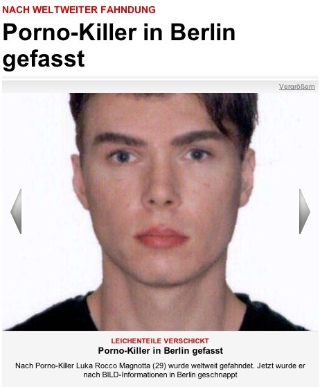 Germany's Bild newspaper is reporting that Luka Rocco Magnotta (disturbing details at the link; not for faint of heart), the lead suspect in a brutal killing in Montreal, has been arrested in an internet cafe in Berlin (story is in German). We'll update when we learn more. (ht Matt) EDIT: Now Reuters confirms, via police source, that Magnotta has been arrested.