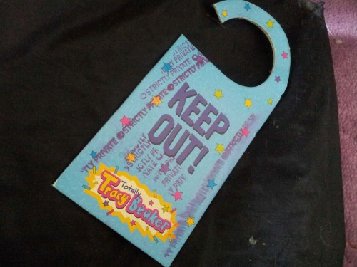 "Omg I was cleaning out my room and found my Tracy Beaker ""keep out"" door hanger thing, and I've stamped ""strictly private"" all over the front too, to add that extra essence of rebellion.  Where did all mu coolness go?"