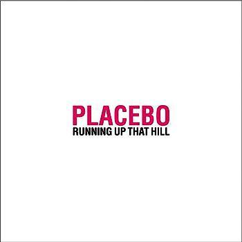 Running Up That Hill - Placebo