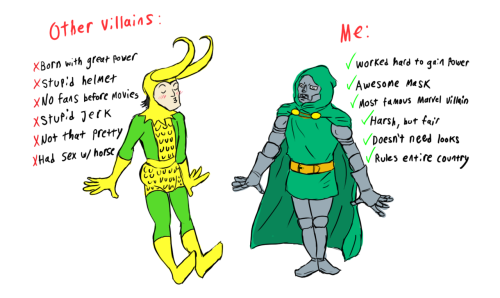 catbountry:  submittodoom:  OTHER VILLAINS WISH THEY COULD BE DOOM.  Oh yes, I'm having fun.