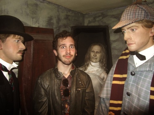 That moment when the wax people at the Sherlock Holmes museum freaked you out and you thought you were gonna die because three of them surrounded you.