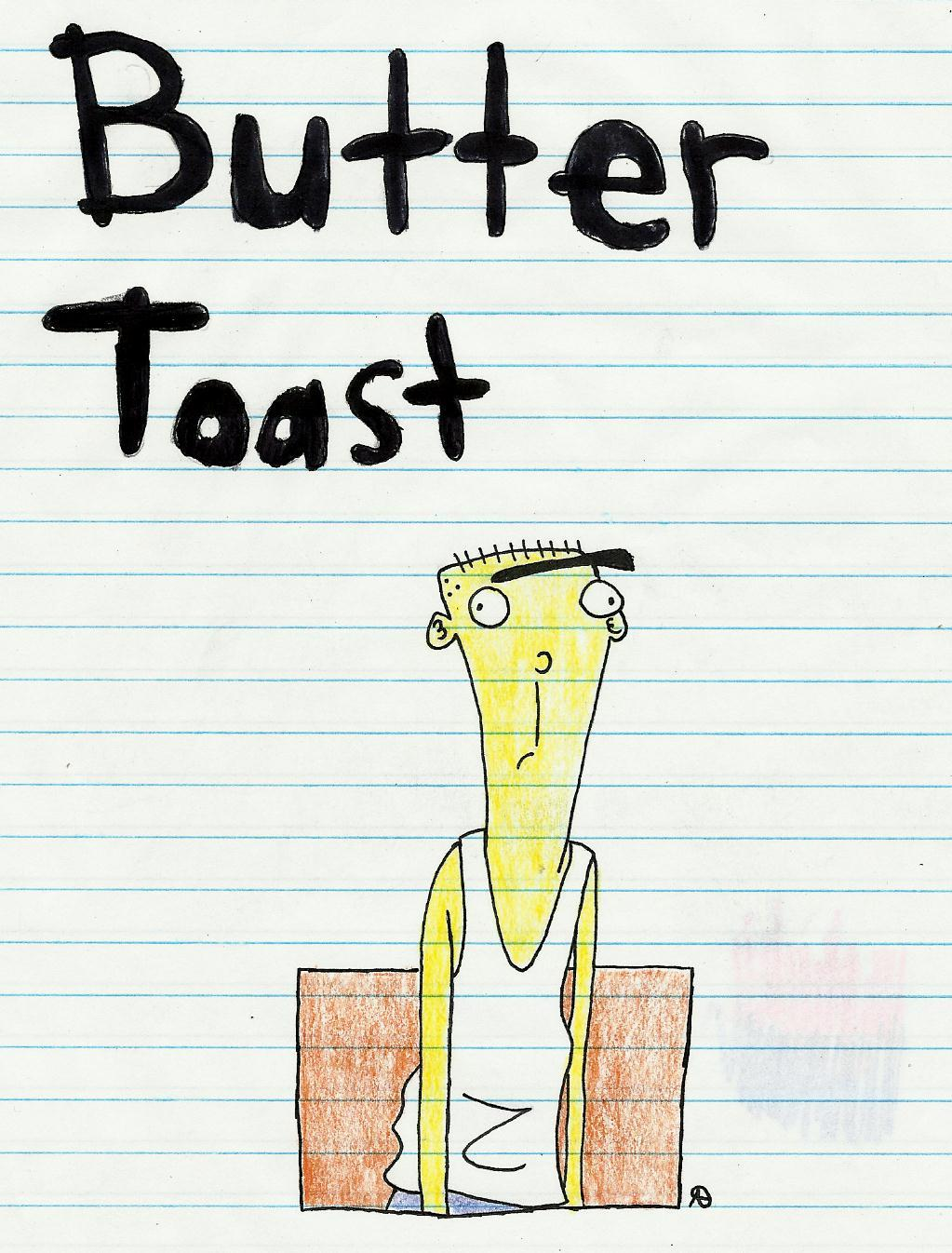 manth0ny:  Butter Toast
