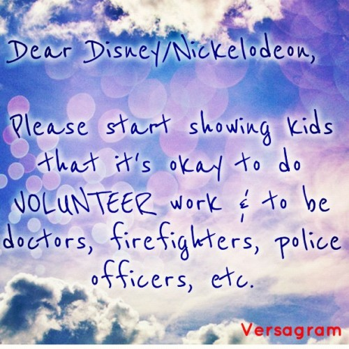 #dear #disney #nickelodeon #firefighter #policeofficer #doctor #volunteer #volunteerwork #community #itsokay (Taken with instagram)