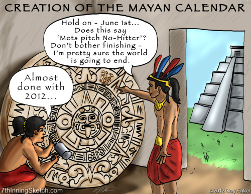 mets no-hitter & creation of the mayan calendar