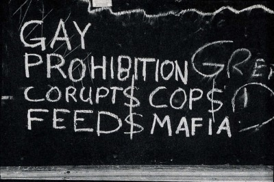 Gay Prohibition Greed Corrupt$ Cop$ Feed$ Mafia