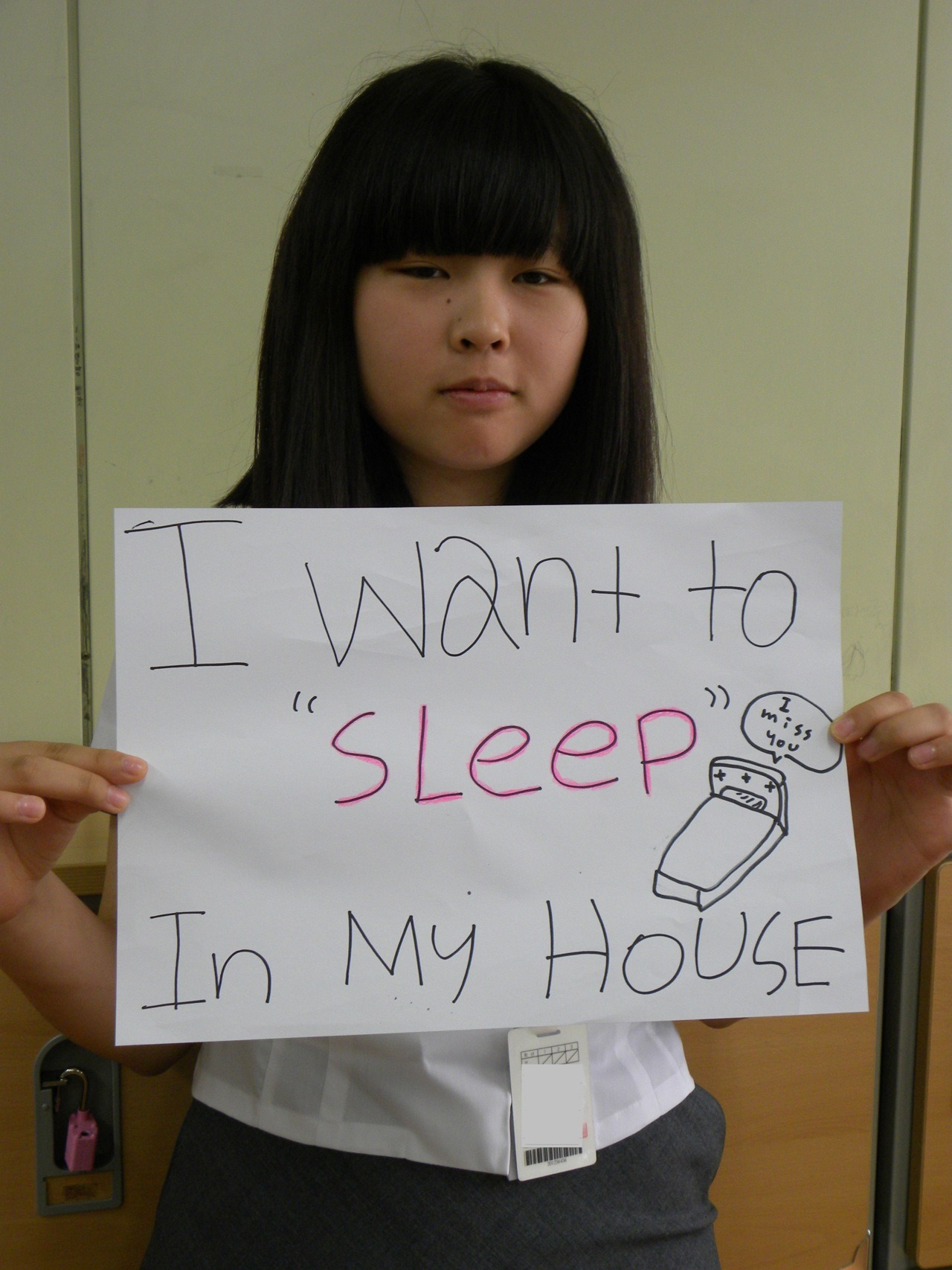"I want to ""sleep"" In My HOUSE"