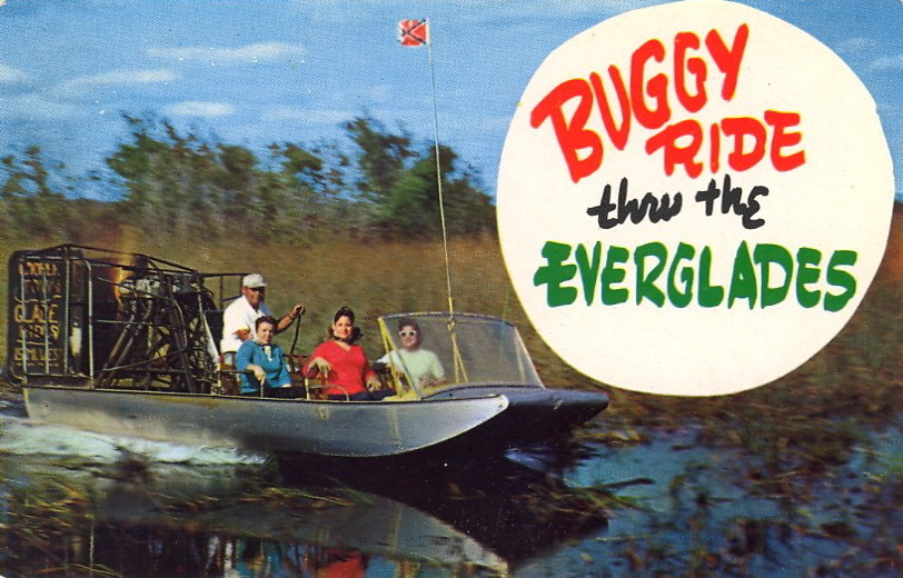BUGGY RIDE THRU THE EVERGLADES  Built for the shallow waterways and swamps of the Everglades in Florida, the Airboat is ideal for fishing and sightseeing.  Note the Confederate flag at top center.