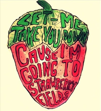 the-fool-on-the-hill-ari:  Strawberry Fields Forever