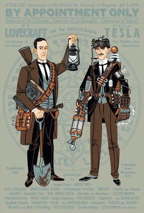 The original men of the Occult:  H.P. Lovecraft and Nikola Tesla  I love the Ghostbusters references in this!