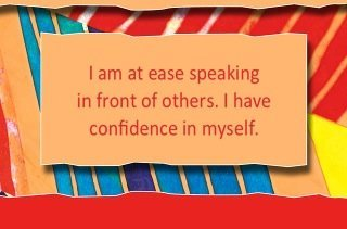 I am at ease speaking in front of others. I have confidence in myself.~ Louise L. Hay