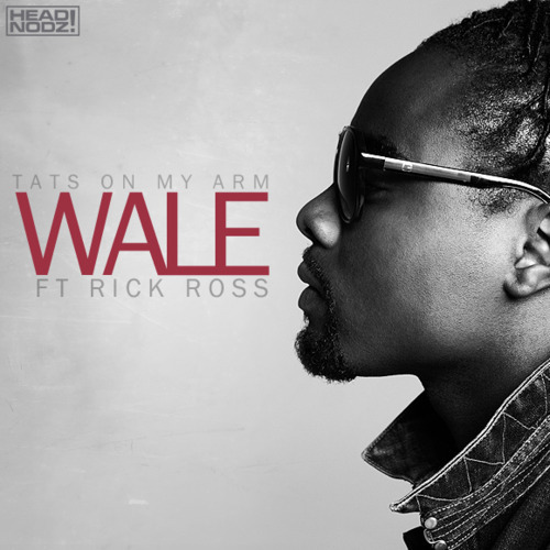 Wale Ft. Rick Ross - Tats On My Arm (Instrumental)