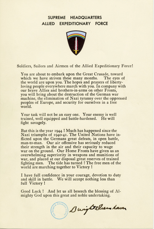 D-Day Statement to the Troops General Eisenhower's order-of-the-day issued to soldiers, sailors, and airmen of the Allied Expeditionary Force.  June 6, 1944