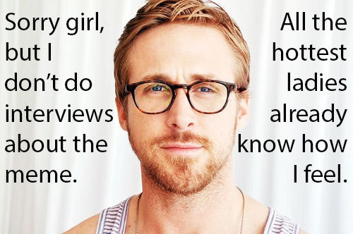 In which Ryan Gosling declines an interview with us.