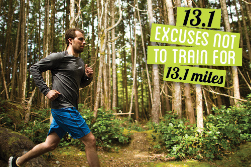 13.1 excuses NOT to train for 13.1 miles Fun post on Lululemon blog. Reminding me that I'm training for a half marathon. That's actually happening, like really really soon. Less than five months to go. GAH.
