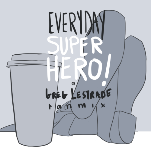 Everyday Superhero - a Greg Lestrade fanmix[DOWNLOAD]  1. Everyday Superhero by Smash Mouth2. Karma Police by Radiohead3. Heartless by The Fray4. The Cave by Mumford and Sons5. Lighthouse by Patrick Watson6. Go-Getter Greg by Ludo  Seventh in a series of fanmixes inspired by Sherlock characters