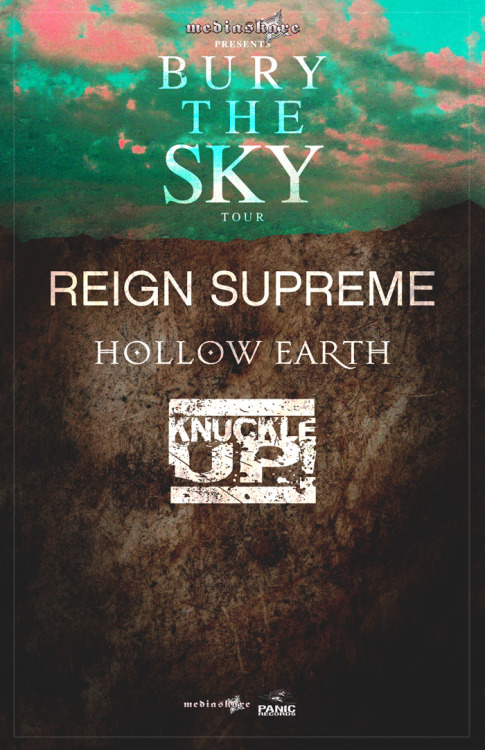 mediaskare:  Catch REIGN SUPREME on tour with Hollow Earth and Knuckle Up! this July:7/5 Williamsport, PA - The Ground Floor7/6 Newburgh, NY - Pub 1517/7 Quebec City, QC - Cafe L'Agitée7/8 Montreal, QC - TBA 7/9 Gatineau, QC - CCSG7/10 Toronto, ON - Parts & Labour7/11 Toledo, OH - Frankies Inner City7/12 Evansville, IN - The Hatch7/13 Chicago, IL - The Viaduct7/14 Cincinnati, OH - Shimmers Ballroom w/ Suffocate Faster7/15 Erie, PA - Basement Transmission7/16 Rochester, NY - The Bug Jar7/17 Manchester, NH - Rocko's7/18 Trenton, NJ - Championship Bar