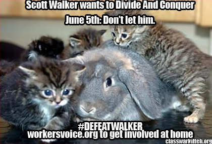 Don't let Scott Walker continue to divide Wisconsin. Don't let the right wing continue to divide America. It stops today. Get involved. Meow together.