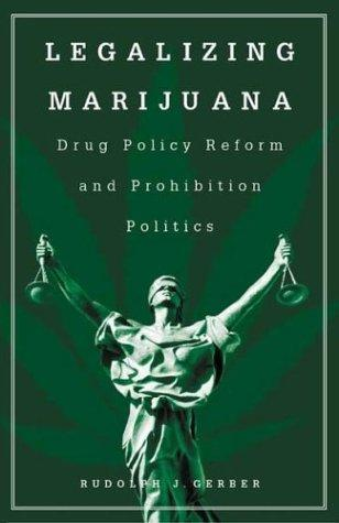 Just added to our collection: Legalizing Marijuana, by Rudolph J. Gerber.