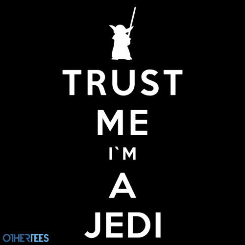 "othertees:           ""Trust Me I'm a Jedi"" by RoyalBrosArt. T-shirt on sale 5th - 8th June on OtherTees for 7.5£/9€/12$."