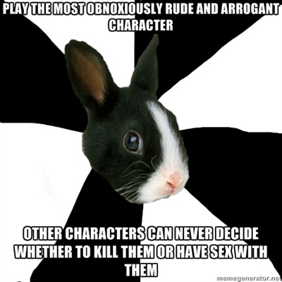 fyeahroleplayingrabbit:  I expected everyone to hate my over the top creeper, but it seems as if every other character he runs into is torn between wanting to kill him and wanting to get in his pants and everyone loves him out of character…