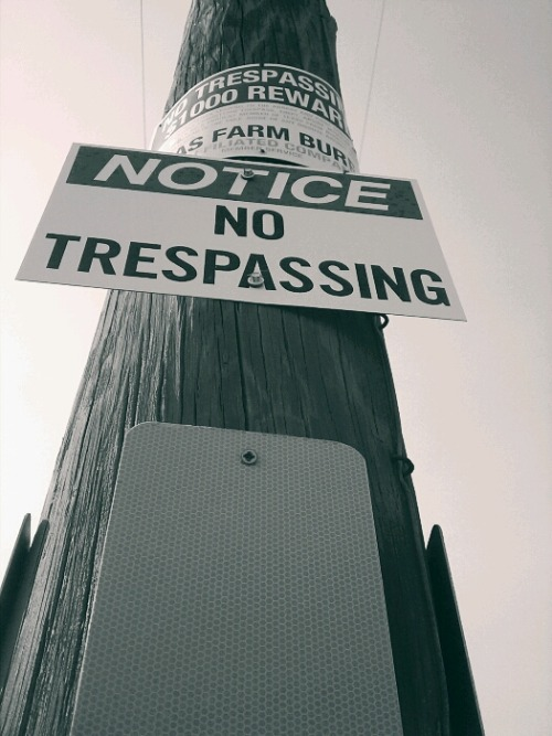 No Trespassing flatlander40 photography @flatlander40
