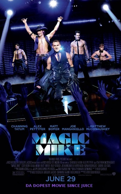 10 Rejected Taglines For Magic Mike's Poster