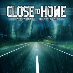 Close To Home New Studio Album, Momentum, Set For Release July 31st ; Pre-Order Now(Artery Recordings / Razor & Tie)