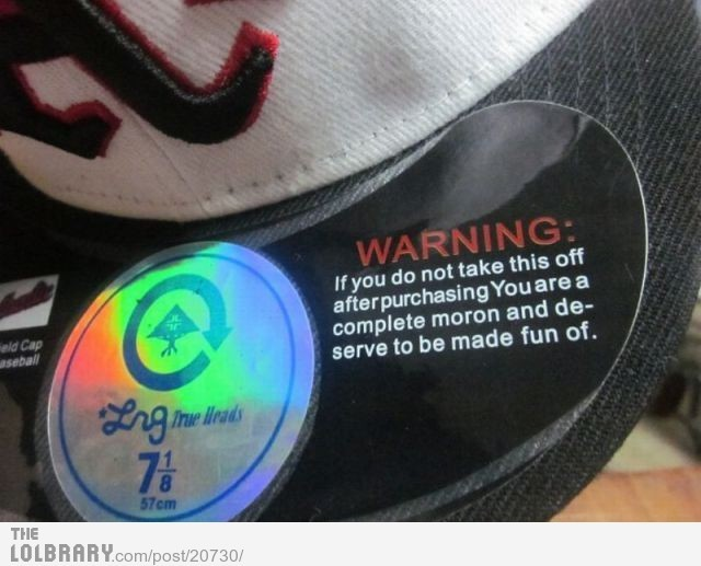 All hat labels need to come with this warningFollow this blog for the best new funny pictures every day