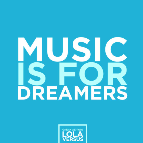 Music is for Dreamers. http://spoti.fi/lolaversusmovie