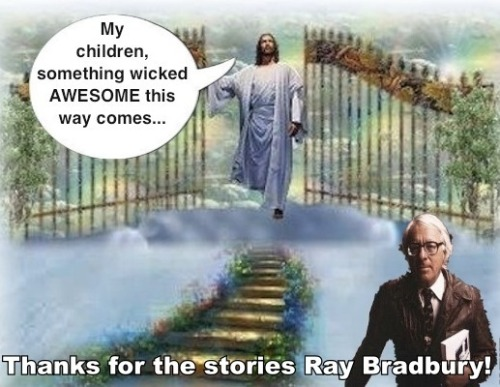 Rest in Peace, Ray Bradbury!