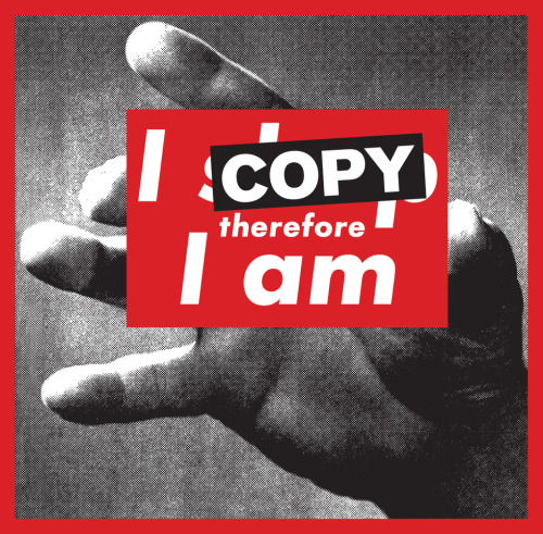 "visual-poetry:  ""i copy therefore i am"" by superflex"