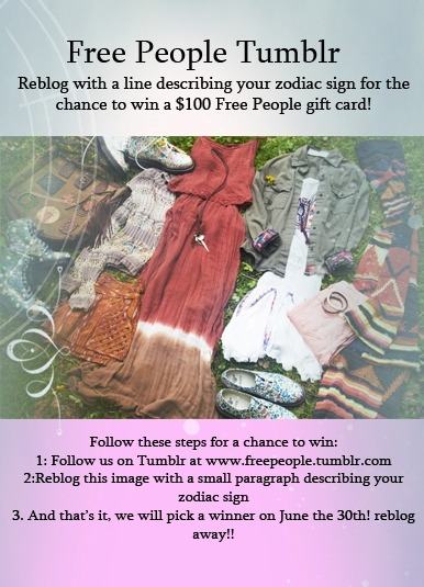 freepeople:  Reblog! but you must add a line for a chance to win a $100 gift card!  i'm a scorpio! excellent staying power and kind of obsessed with getting the full story, all of the time.